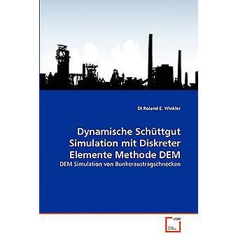 Dynamische Schttgut Simulation mit Diskreter Elemente Methode DEM by Winkler & DI Roland E.