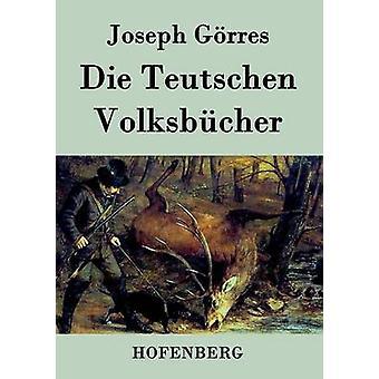 Die Teutschen Volksbcher by Joseph Grres