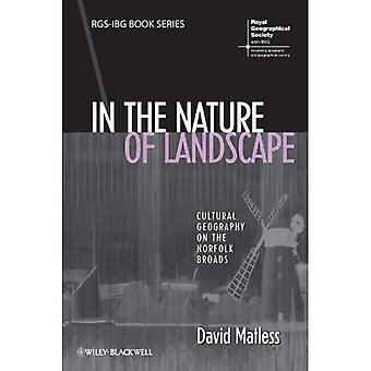 In the Nature of Landscape: Cultural Geography on the Norfolk Broads (RGS-IBG Book Series)