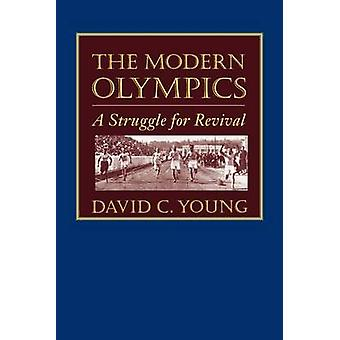 The Modern Olympics - A Struggle for Revival by David C. Young - 97808