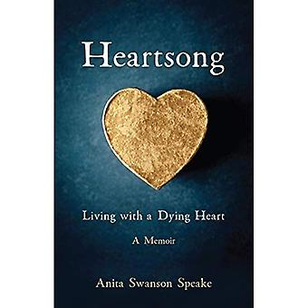 Heartsong: Living with a Dying Heart: A Memoir