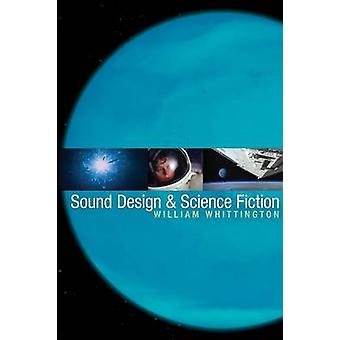 Sound Design and Science Fiction by William Whittington - 97802927143