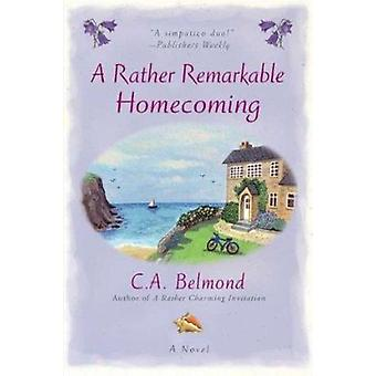 A Rather Remarkable Homecoming by C A Belmond - 9780451234612 Book