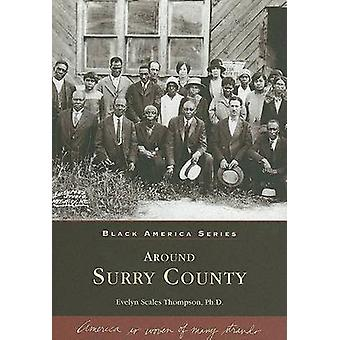 Around Surry County by Evelyn Scales Thompson - Ph.D. - Arcadia Publi