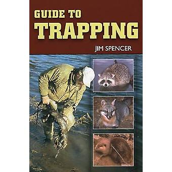 Guide to Trapping by Jim Spencer - 9780811734172 Book