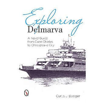 Exploring Delmarva - A Travel Guide from Cape Charles to Chesapeake Ci