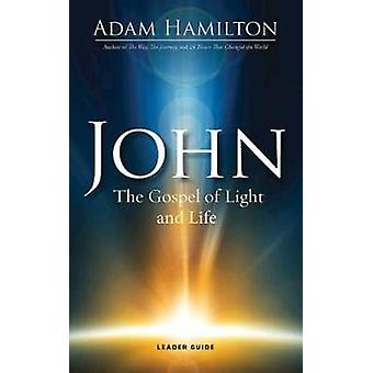 John - Leader Guide - The Gospel of Light by Adam Hamilton - 978150180