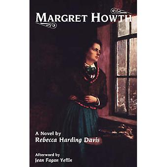 Margret Howth - A Story of Today by Rebecca Harding Davis - 9781558610