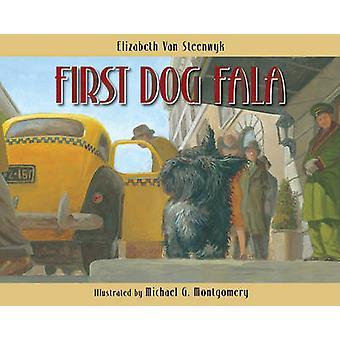 First Dog Fala by Elizabeth Van Steenwyk - Michael G Montgomery - 978