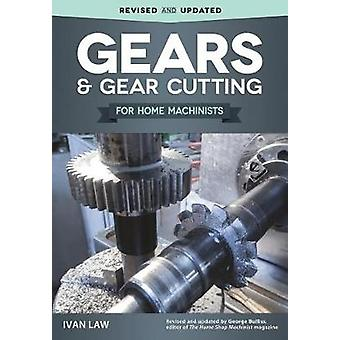 Gears and Gear Cutting for Home Machinists by Ivan Law - 978156523917