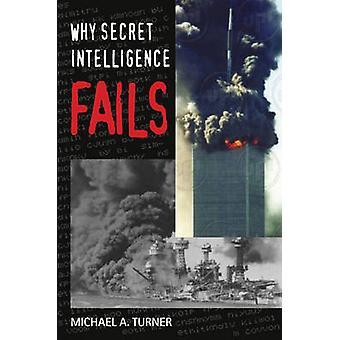 Why Secret Intelligence Fails von Michael A. Turner-9781574888904 Bo