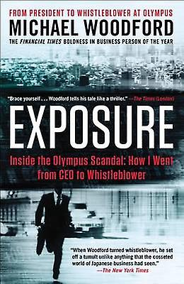 Exposure - Inside the Olympus Scandal - How I Went from CEO to Whistleb