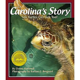 Carolina's Story - Sea Turtles Get Sick Too! by Donna Rathmell - Barba