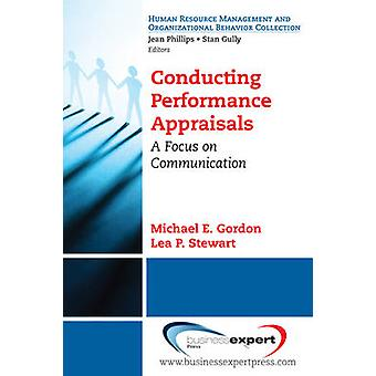 Conversations about Job Performance A Communication Perspective on the Appraisal Process by Gordon & Michael & MD