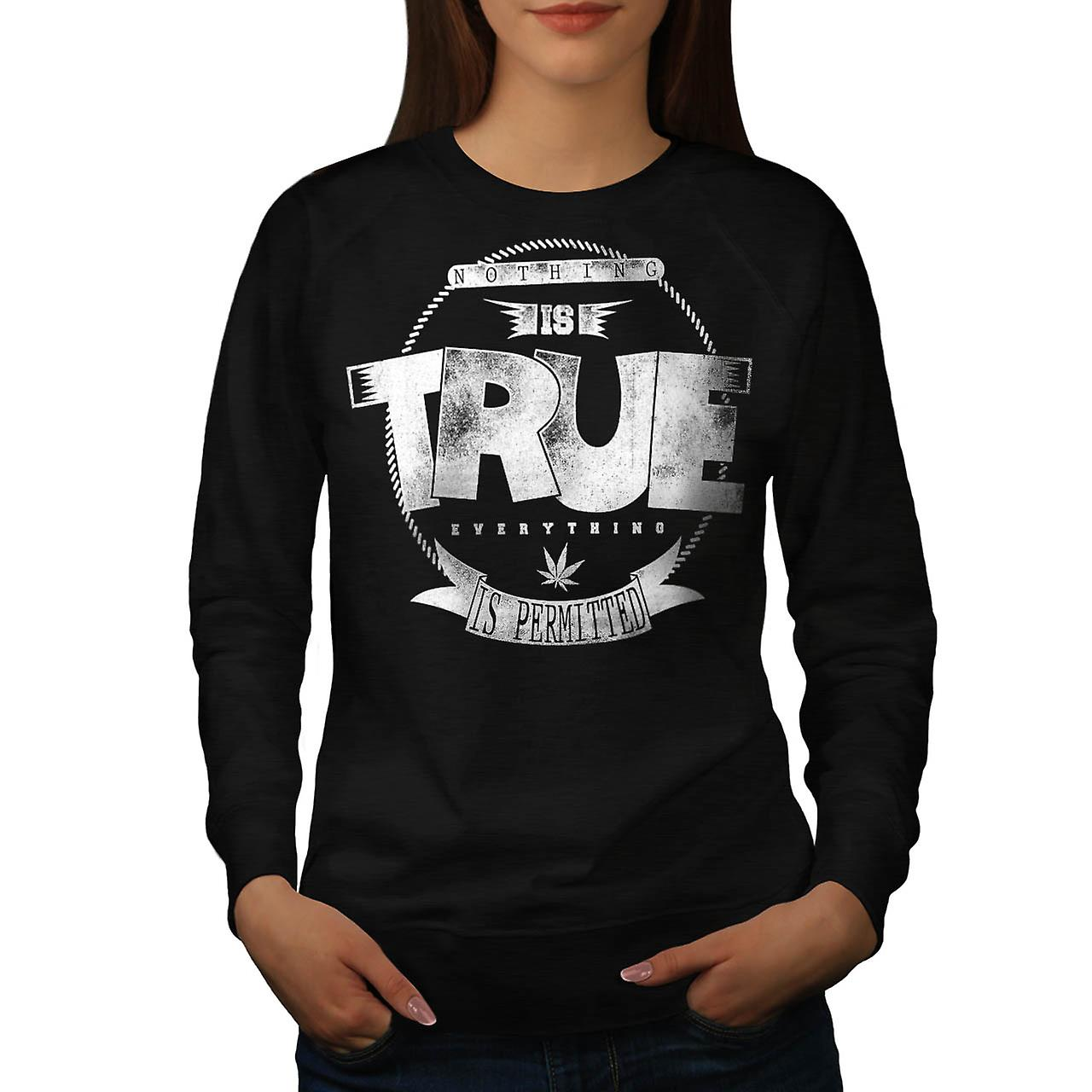 Weed Nothing True USA Marijuana Women Black Sweatshirt | Wellcoda