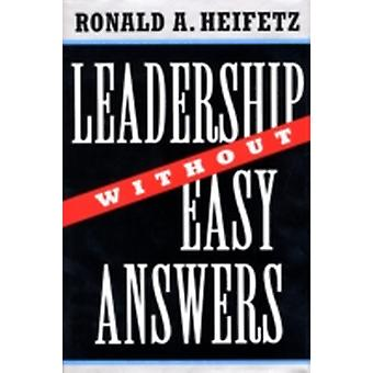Leadership without Easy Answers by Ronald A. Heifetz & Richard Elliott Neustadt