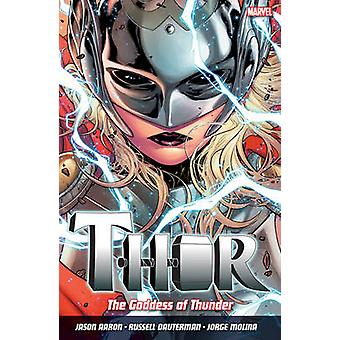 Thor Vol. 1 Goddess Of Thunder by Jason Aaron