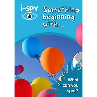 i-جاسوس شيء بدءاً-ما الذي يمكنك بقعة؟ من i-جاسوس--9780008