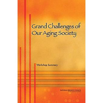 Grand Challenges of Our Aging Society - Workshop Summary by Center for