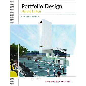 Portfolio Design (4th Revised edition) by Harold Linton - Cesar Pelli