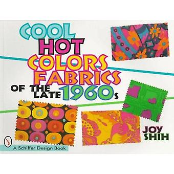 Cool Hot Colors - Fabrics of the Late 1960s by Joy Shih - 978076430342