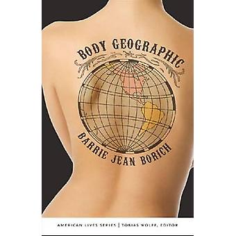 Body Geographic by Barrie Jean Borich - 9780803239852 Book