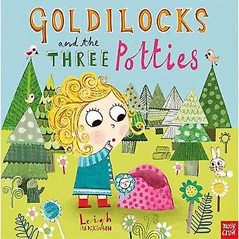 Goldilocks and the Three Potties by Leigh Hodgkinson - 9780857639240