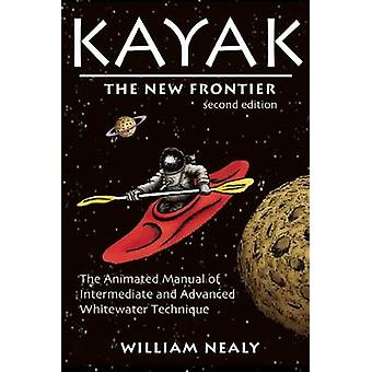 Kayak - the New Frontier - The Animated Manual of Intermediate and Adv
