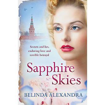 Sapphire Skies by Belinda Alexandra - 9781471138720 Book