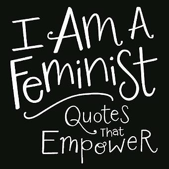 I am a Feminist - Quotes That Empower by Adams Media - 9781507200940 B