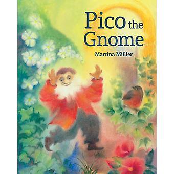 Pico die Gnome von Martina Müller - 9781782503293 Buch