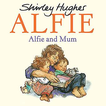Alfie and Mum by Shirley Hughes - 9781782956457 Book