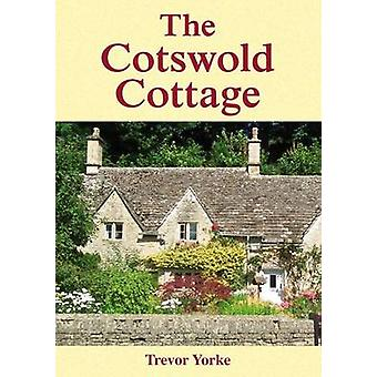 The Cotswold Cottage by Trevor Yorke - 9781846743337 Book