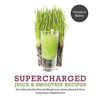 Supercharged Juices & Smoothies by Christine Bailey - 9781848992252 B