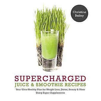 Supercharged juicer & Smoothies av Christine Bailey - 9781848992252 B