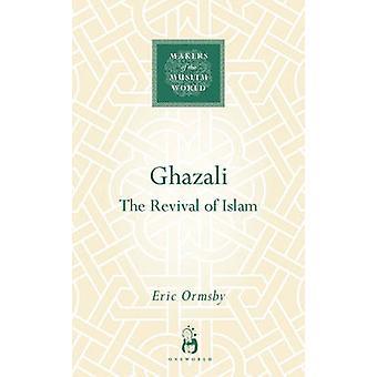 Ghazali - die Wiederbelebung des Islams durch Eric L. Ormsby - 9781851684144 Buch