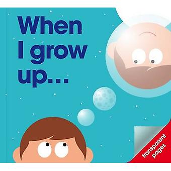When I Grow Up... - I Want to be ... (Revised edition) by PatrickGeorg