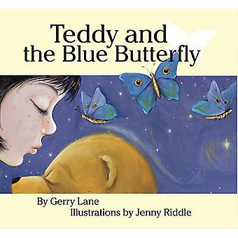 Teddy and the Blue Butterfly (2nd Revised edition) by Gerry Lane - Je