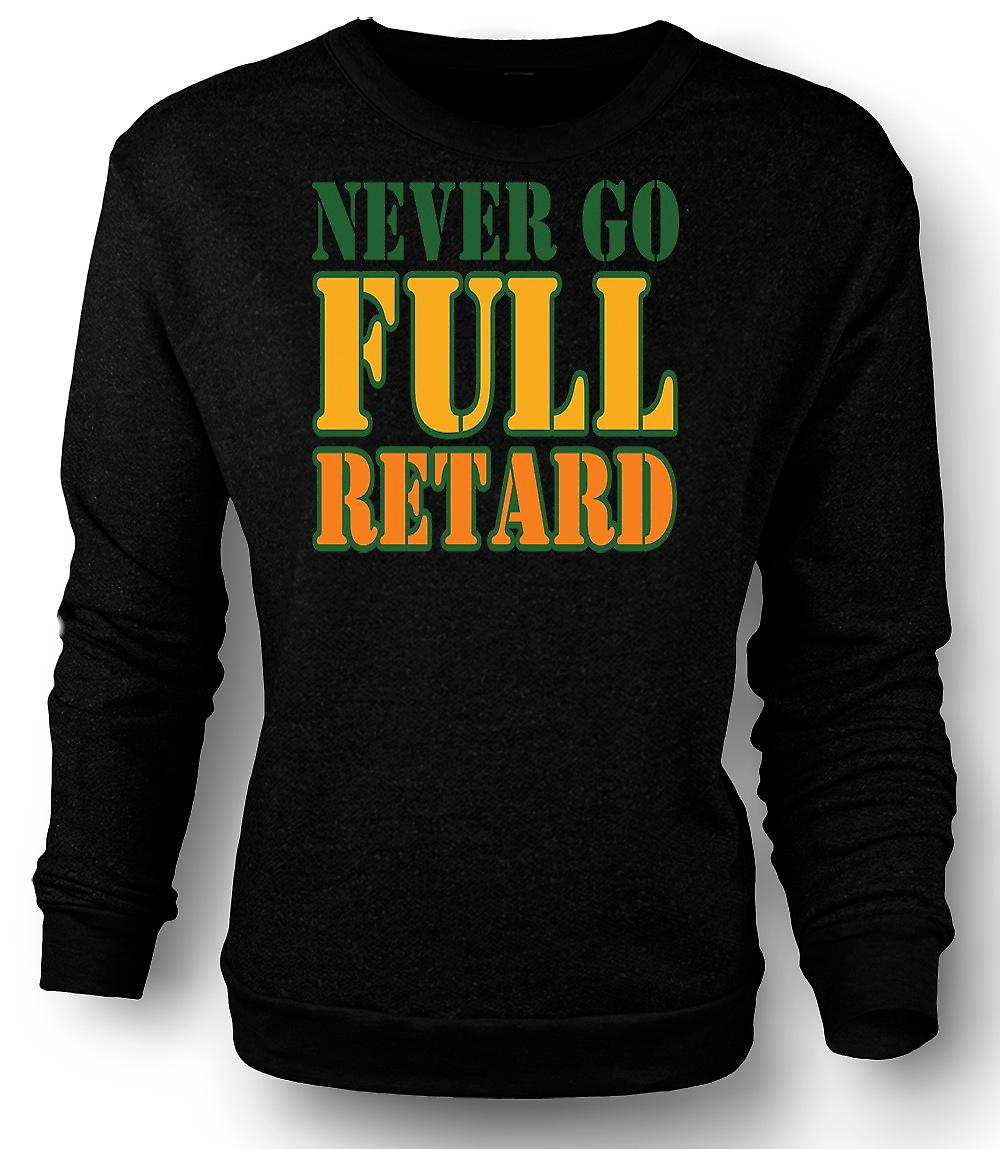 Mens Sweatshirt aldri gå full retard Tropic Thunder - Film - Funny