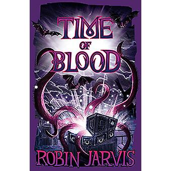Time of Blood by Robin Jarvis - 9781405280259 Book