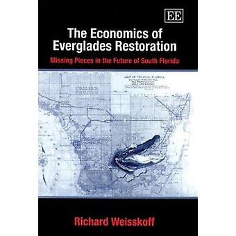 The Economics of Everglades Restoration - Missing Pieces in the Future
