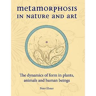 Metamorphosis in Nature and Art - The Dynamics of Form in Plants - Ani