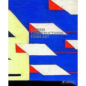 Cubisme-constructivisme-forme Art par Agnes Husslein-Arco - 978379135547
