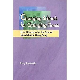 Changing Schools for Changing Times - New Directions for the School Cu