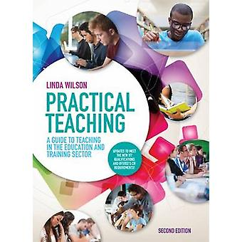Practical Teaching - a Guide to Teaching in the Education and Training