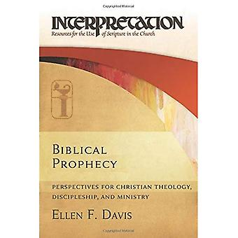Biblical Prophecy: Perspectives for Christian Theology, Discipleship, and Ministry (Interpretation: Resources...