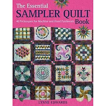 The Essential Sampler Quilt Book: 40 Quilting Techniques for Machine and Hand Patchwork
