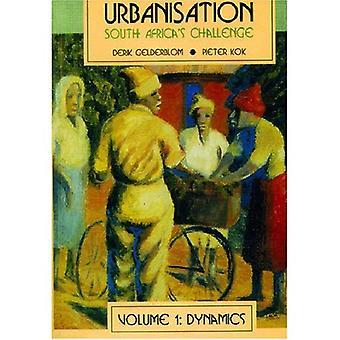 Urbanisation In S.A. Volume 1: Dynamics