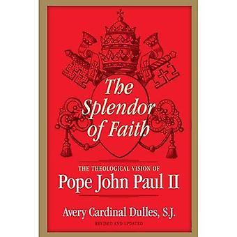 The Splendour of Faith: The Theological Vision of Pope John Paul II