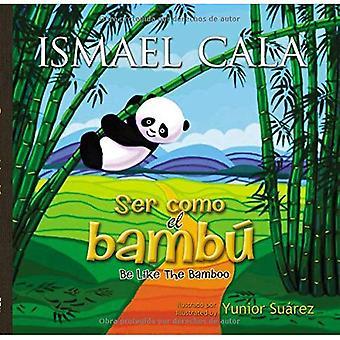 Ser Como el Bambu / sei wie der Bambus